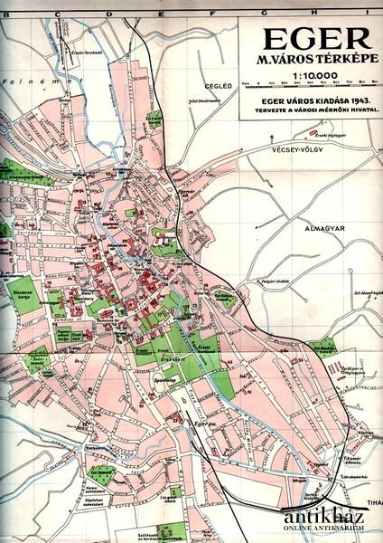 eger térkép online Eger m. város térképe (1943)   Atlasz, térkép,   Útikönyv  eger térkép online