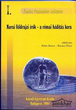 Az ókori Pannonia tőrténetének forrásai I. Korai földrajzi szerzők.