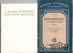 Könyvkötészet és papírdíszmunkák ; A magyar reneszánsz könyvkötő műhelyek (1470-1520)