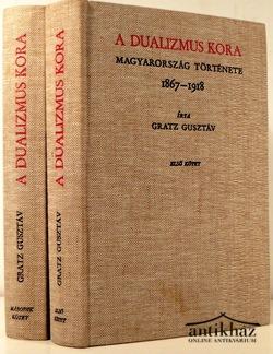 A dualizmus kora. Magyarország története 1867-1918. I-II. kötet, (reprint)