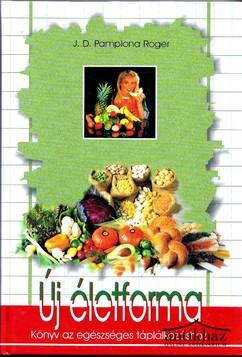 Új életforma (könyv az egészséges táplálkozáshoz)