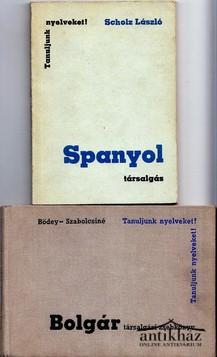Spanyol társalgás ; Bolgár társalgás (2 db)