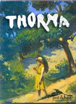 Thorma. Thorma János (1870-1937) nemzetközi vándorkiállítás