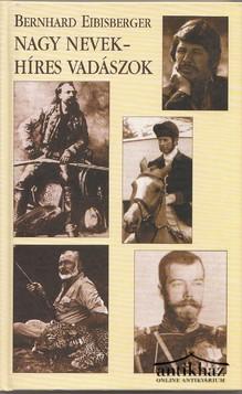 Nagy nevek - híres vadászok