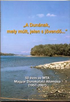 """""""A Dunának mely múlt és jelen s jövendő..."""""""