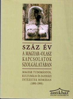 Száz év a magyar-olasz kapcsolatok szolgálatában