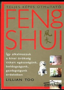 Feng Shui Teljes képes útmutató. Bevezetés a Feng Shui tudományába