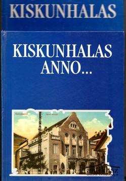 Kiskunhalas anno... ; Kiskunhalas (2 mű)