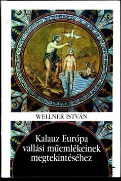 Kalauz Európa vallási műemlékeinek megtekintéséhez