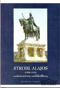 Stróbl Alajos (1856-1926) szobrászművész emlékkiállítása
