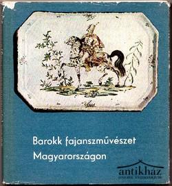 Barokk fajanszművészet Magyarországon. Holics és Tata