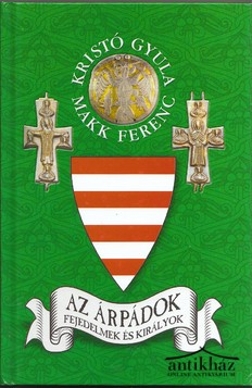 Az Árpádok, fejedelmek és királyok