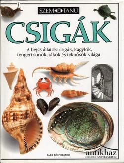 Csigák. A héjas állatok: csigák, kagylók, tengeri sünök, rákok és teknősök világa