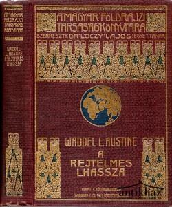 A rejtelmes Lhassza és az 1903-1904. évi angol katonai expedició története