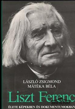 Liszt Ferenc élete képekben és dokumentumokban