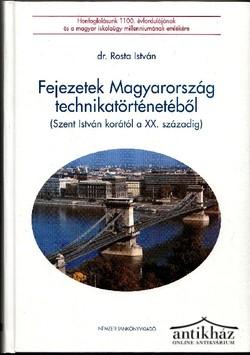 Fejezetek Magyarország technikatörténetéből. (Szent István korától a XX. századig)