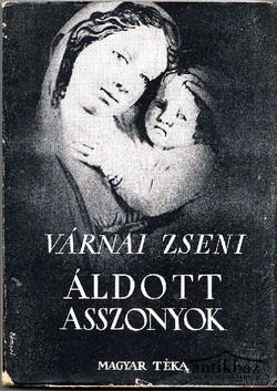 Áldott asszonyok Első kiadás!