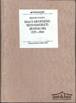 Magyarország honismereti irodalma 1527-1944 (reprint kiadás)