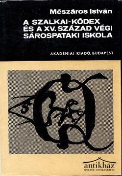 A Szalkai-kódex és a XV. század végi sárospataki iskola