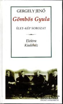 Gömbös Gyula (Vázlat egy politikai életrajzhoz). Eredeti ár: 1200.-