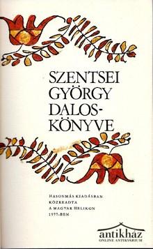Szentsei György daloskönyve I-II kötet