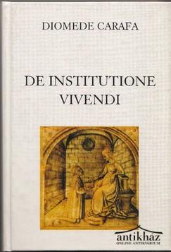 De Institutione Vivendi. Tanítás az életvezetés szabályairól. Emlékeztető Magyarország felséges királynéjának
