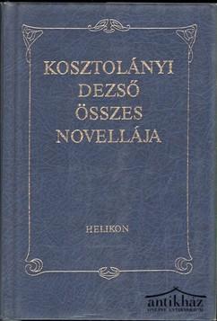 Kosztolányi Dezső összes novellája