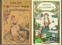 Szegedi szakácskönyv ; Szegedi új szakácskönyv (2 db, reprint)