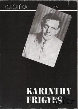 """""""Nézzék meg ezt a fotográfiát"""" Karinthy Frigyes összes fényképe (ikonográfia)"""