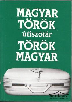 Török-magyar - Magyar-török útiszótár