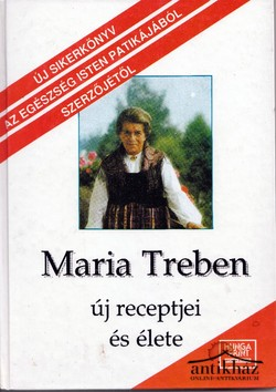 MARIA TREBEN ÚJ RECEPTJEI ÉS ÉLETE