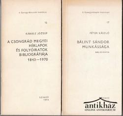 Bálint Sándor munkássága. Bibliográfia ; A Csongrád megyei hírlapok és folyóiratok bibliográfiája. 1843-1970, (2 mű)