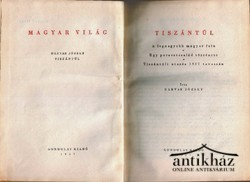 Tiszántúl. A legnagyobb magyar falu; Egy parasztcsalád története; Tiszántúli utazás 1957 tavaszán