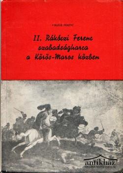 II. Rákóczi Ferenc szabadságharca a Körös-Maros közben