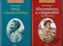 Attila, a hunok királya, Alexandrosz, a világhódító (2 mű)