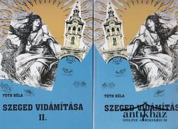 Szeged vidámítása I-II.