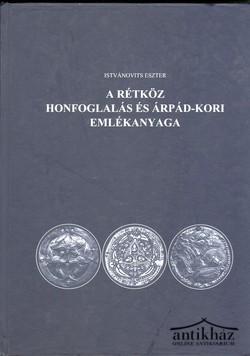 A Rétköz honfoglalás és Árpád-kori emlékanyaga
